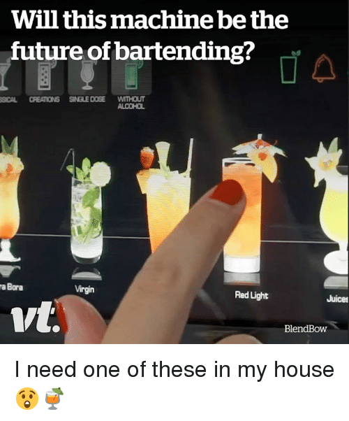 creations: Will this machine be the  future of bartending?  SICAL CREATIONS SINGLE DOSE WITHOUT  ALCOHOL  a Bora  Virgin  Red Light  Juices  vt.  BlendBow I need one of these in my house 😲🍹