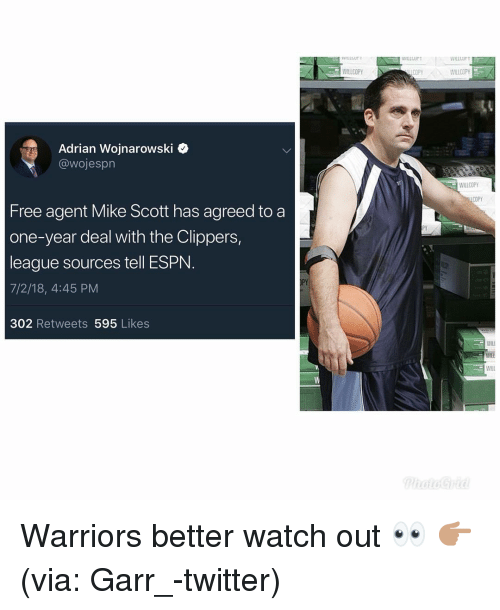 Espn, Funny, and Twitter: WILLDOPY  COPY  WILLDOPY  Adrian Wojnarowski .  @wojesprn  WILLOOPY  DOPY  Free agent Mike Scott has agreed to a  one-year deal with the Clippers,  league sources tell ESPN  7/2/18, 4:45 PM  PY  302 Retweets 595 Likes  Wa Warriors better watch out 👀 👉🏽(via: Garr_-twitter)