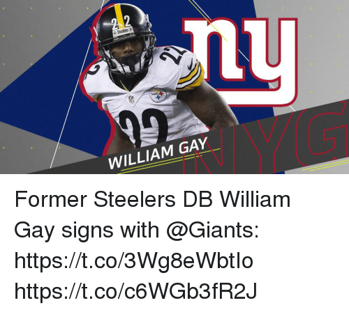 Memes, Giants, and Steelers: WILLIAM GAY Former Steelers DB William Gay signs with @Giants: https://t.co/3Wg8eWbtIo https://t.co/c6WGb3fR2J