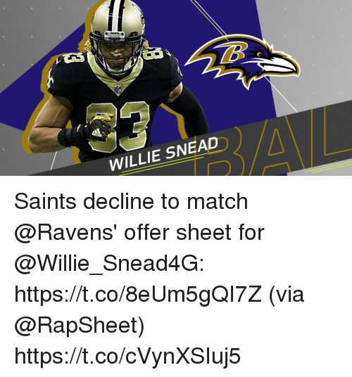 willie: WILLIE SNEAD Saints decline to match @Ravens' offer sheet for @Willie_Snead4G: https://t.co/8eUm5gQI7Z (via @RapSheet) https://t.co/cVynXSIuj5