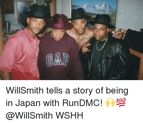 Memes, Wshh, and Japan: WillSmith tells a story of being in Japan with RunDMC! 🙌💯 @WillSmith WSHH