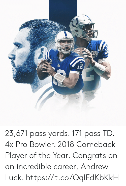 player of the year: wilson 23,671 pass yards. 171 pass TD. 4x Pro Bowler. 2018 Comeback Player of the Year.  Congrats on an incredible career, Andrew Luck. https://t.co/OqIEdKbKkH