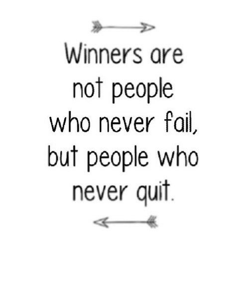 Winners: Winners are  not people  who never fail,  but people who  never quit https://iglovequotes.net/