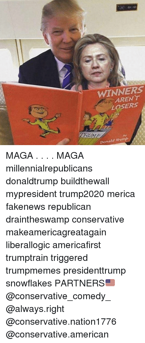 republicanism: WINNERS  AREN T  LOSERS  Donald Thump MAGA . . . . MAGA millennialrepublicans donaldtrump buildthewall mypresident trump2020 merica fakenews republican draintheswamp conservative makeamericagreatagain liberallogic americafirst trumptrain triggered trumpmemes presidenttrump snowflakes PARTNERS🇺🇸 @conservative_comedy_ @always.right @conservative.nation1776 @conservative.american