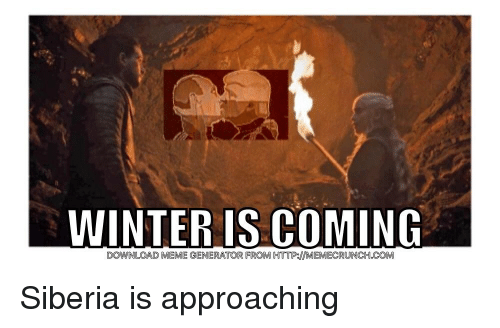 WINTER IS COMING DOWNLOAD MEME GENERATOR FROM ...