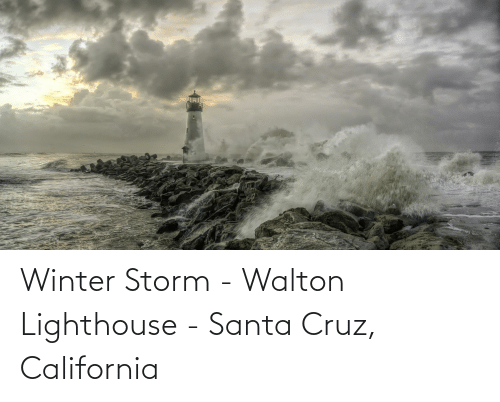 Santa Cruz: Winter Storm - Walton Lighthouse - Santa Cruz, California