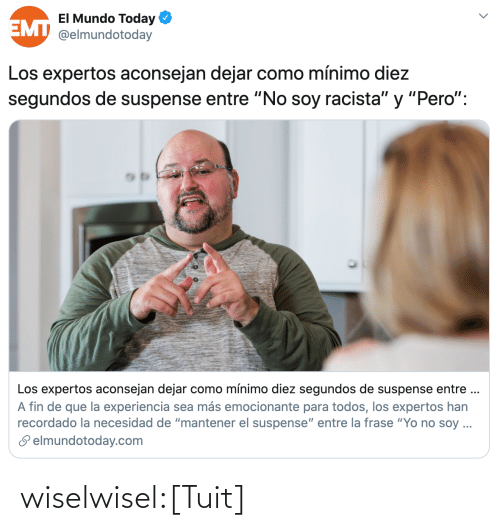 Tumblr, Twitter, and Blog: wiselwisel:[Tuit]