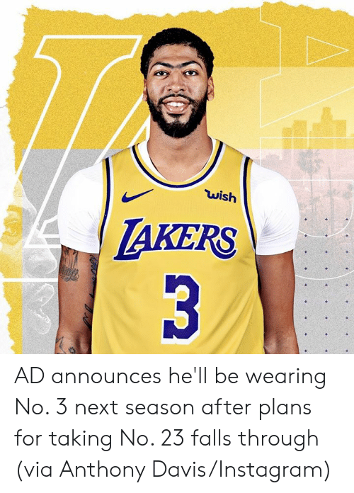 Anthony Davis: wish  LAKERS  3 AD announces he'll be wearing No. 3 next season after plans for taking No. 23 falls through  (via Anthony Davis/Instagram)