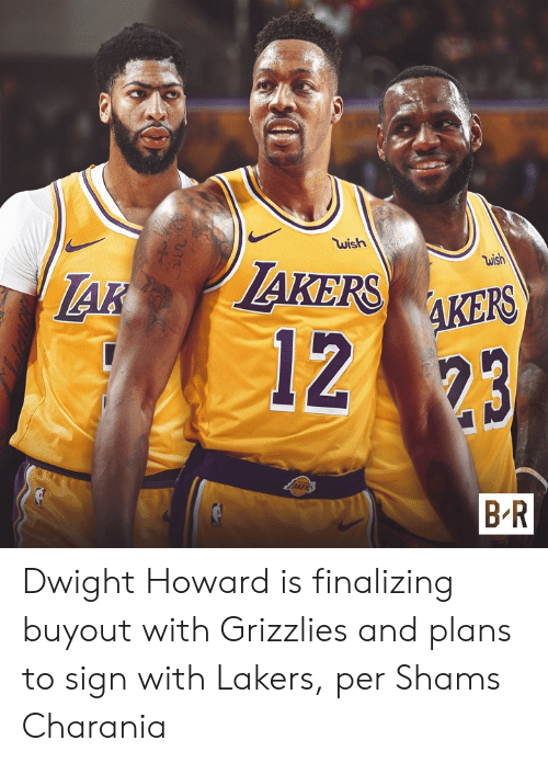 Howard: wish  wish  AKERSAKES  AK  1223  B-R Dwight Howard is finalizing buyout with Grizzlies and plans to sign with Lakers, per Shams Charania