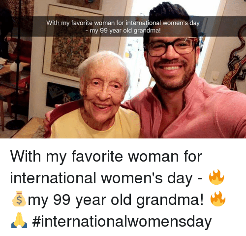 Internationalwomensday: With my favorite woman for international women's day  my 99 year old grandma! With my favorite woman for international women's day - 🔥💰my 99 year old grandma! 🔥🙏 #internationalwomensday