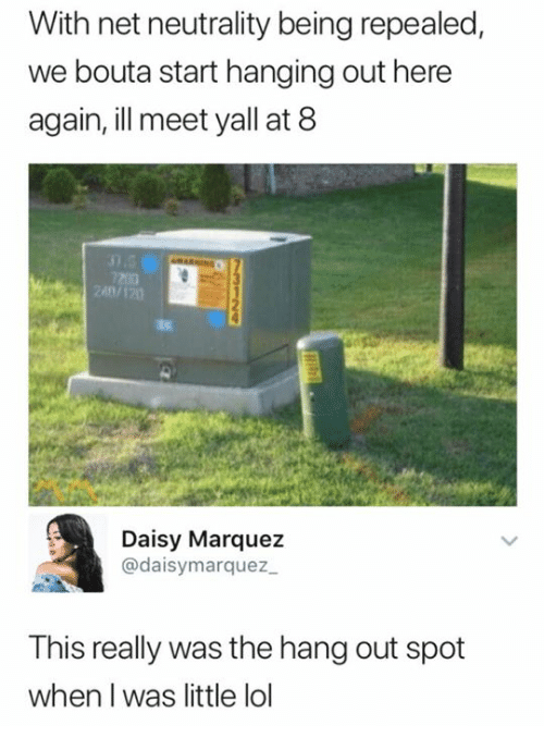 Lol, Net, and Net Neutrality: With net neutrality being repealed,  we bouta start hanging out here  again, ill meet yall at 8  Daisy Marquez  @daisymarquez  This really was the hang out spot  when I was little lol