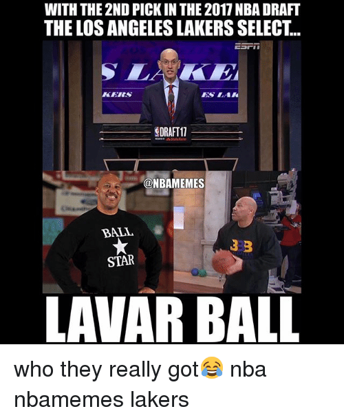 Basketball, Los Angeles Lakers, and Los-Angeles-Lakers: WITH THE 2ND PICK IN THE 2017 NBA DRAFT  THE LOS ANGELES LAKERS SELECT.  EIES  SORAFT11  @NBAMEMES  BALL  3 B  STAR  LAVAR BALL who they really got😂 nba nbamemes lakers