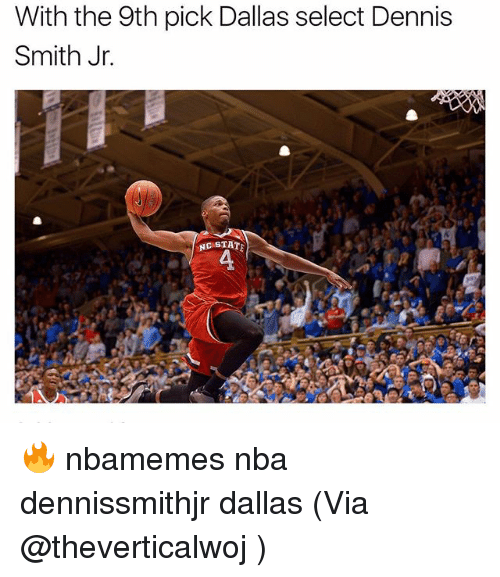Basketball, Nba, and Sports: With the 9th pick Dallas select Dennis  Smith Jr.  NC STAT 🔥 nbamemes nba dennissmithjr dallas (Via @theverticalwoj )