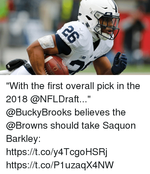 "Memes, Browns, and 🤖: ""With the first overall pick in the 2018 @NFLDraft...""  @BuckyBrooks believes the @Browns should take Saquon Barkley: https://t.co/y4TcgoHSRj https://t.co/P1uzaqX4NW"