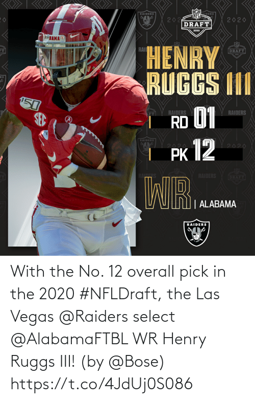 Raiders: With the No. 12 overall pick in the 2020 #NFLDraft, the Las Vegas @Raiders select @AlabamaFTBL WR Henry Ruggs III!  (by @Bose) https://t.co/4JdUj0S086