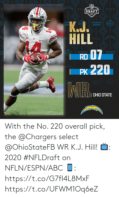 Pick: With the No. 220 overall pick, the @Chargers select @OhioStateFB WR K.J. Hill!  📺: 2020 #NFLDraft on NFLN/ESPN/ABC 📱: https://t.co/G7fI4L8MxF https://t.co/UFWM1Oq6eZ