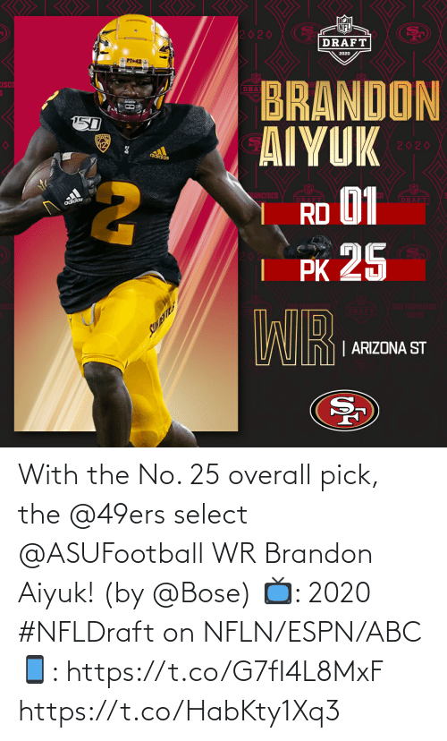 ESPN: With the No. 25 overall pick, the @49ers select @ASUFootball WR Brandon Aiyuk! (by @Bose)  📺: 2020 #NFLDraft on NFLN/ESPN/ABC 📱: https://t.co/G7fI4L8MxF https://t.co/HabKty1Xq3