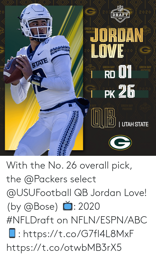 ABC: With the No. 26 overall pick, the @Packers select @USUFootball QB Jordan Love! (by @Bose)  📺: 2020 #NFLDraft on NFLN/ESPN/ABC 📱: https://t.co/G7fI4L8MxF https://t.co/otwbMB3rX5