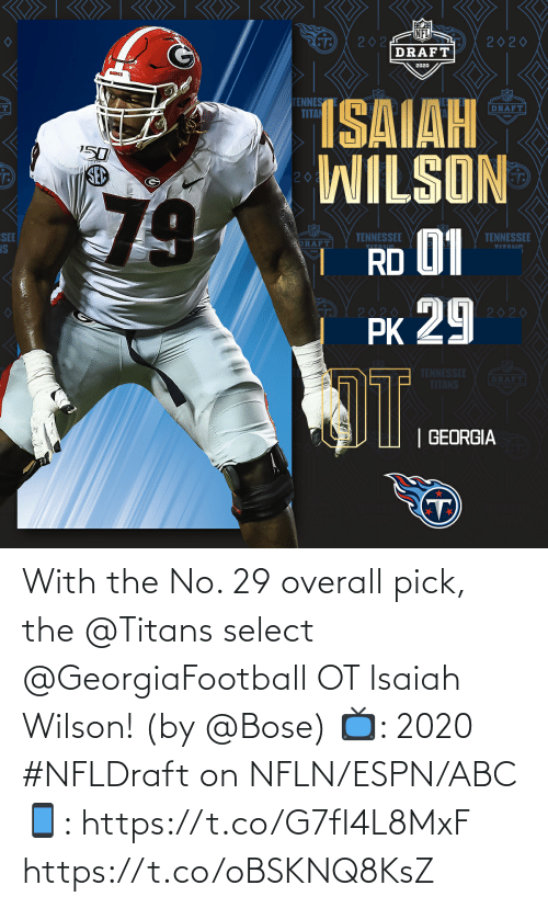 ESPN: With the No. 29 overall pick, the @Titans select @GeorgiaFootball OT Isaiah Wilson! (by @Bose)  📺: 2020 #NFLDraft on NFLN/ESPN/ABC 📱: https://t.co/G7fI4L8MxF https://t.co/oBSKNQ8KsZ