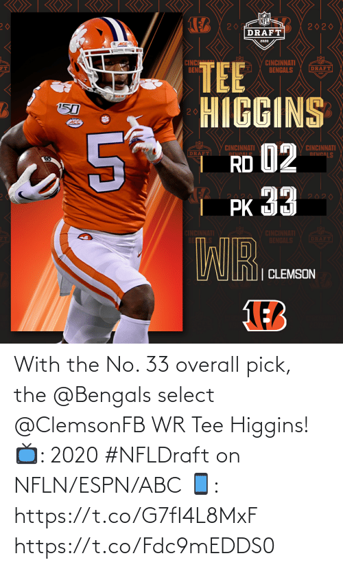 tee: With the No. 33 overall pick, the @Bengals select @ClemsonFB WR Tee Higgins!  📺: 2020 #NFLDraft on NFLN/ESPN/ABC 📱: https://t.co/G7fI4L8MxF https://t.co/Fdc9mEDDS0