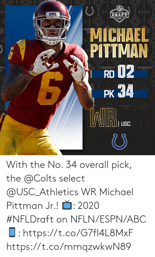ESPN: With the No. 34 overall pick, the @Colts select @USC_Athletics WR Michael Pittman Jr.!   📺: 2020 #NFLDraft on NFLN/ESPN/ABC 📱: https://t.co/G7fI4L8MxF https://t.co/mmqzwkwN89