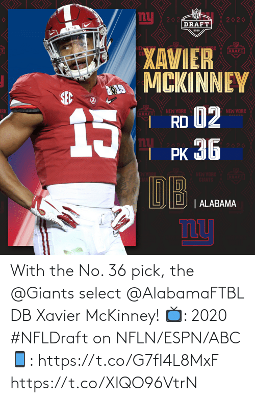 ESPN: With the No. 36 pick, the @Giants select @AlabamaFTBL DB Xavier McKinney!  📺: 2020 #NFLDraft on NFLN/ESPN/ABC 📱: https://t.co/G7fI4L8MxF https://t.co/XlQO96VtrN