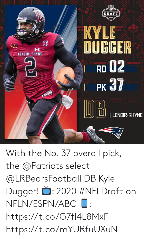 ABC: With the No. 37 overall pick, the @Patriots select @LRBearsFootball DB Kyle Dugger!   📺: 2020 #NFLDraft on NFLN/ESPN/ABC 📱: https://t.co/G7fI4L8MxF https://t.co/mYURfuUXuN