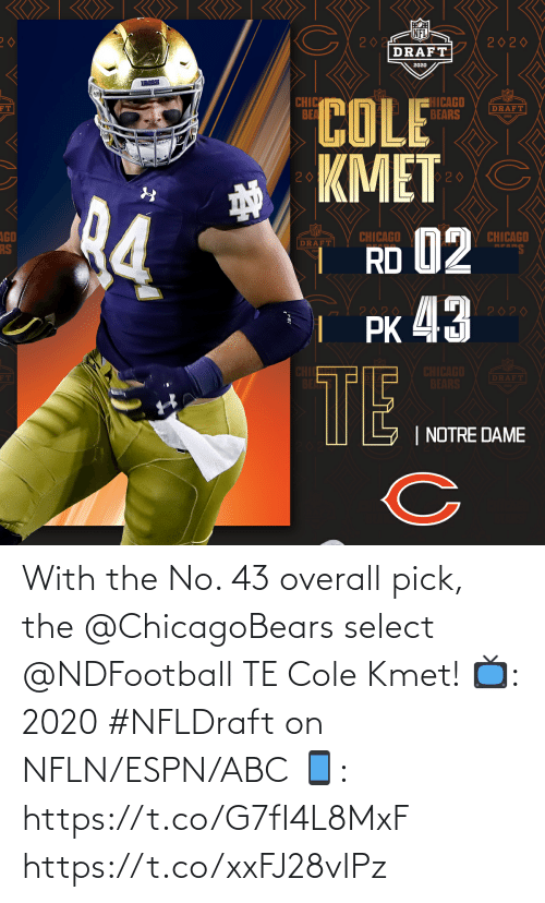 ESPN: With the No. 43 overall pick, the @ChicagoBears select @NDFootball TE Cole Kmet!  📺: 2020 #NFLDraft on NFLN/ESPN/ABC 📱: https://t.co/G7fI4L8MxF https://t.co/xxFJ28vIPz