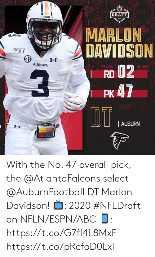 ESPN: With the No. 47 overall pick, the @AtlantaFalcons select @AuburnFootball DT Marlon Davidson!  📺: 2020 #NFLDraft on NFLN/ESPN/ABC 📱: https://t.co/G7fI4L8MxF https://t.co/pRcfoD0LxI