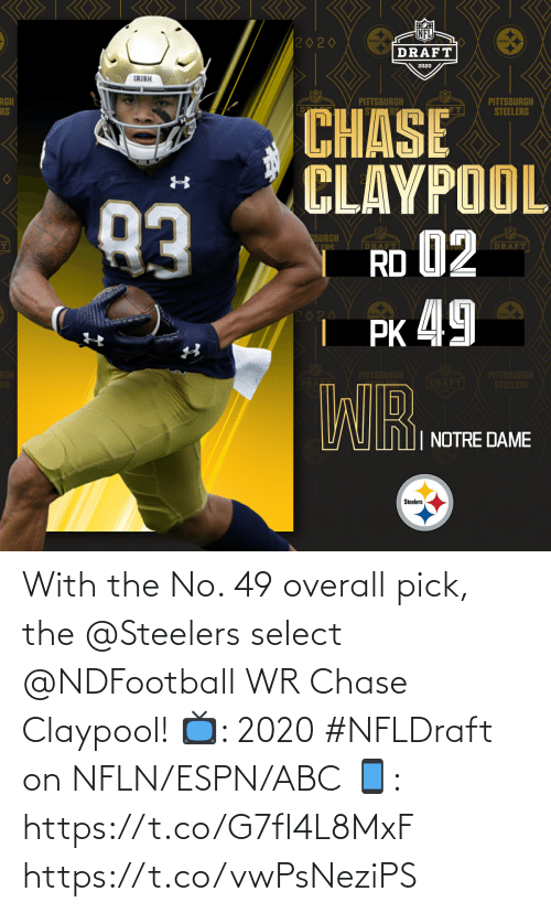 ESPN: With the No. 49 overall pick, the @Steelers select @NDFootball WR Chase Claypool!  📺: 2020 #NFLDraft on NFLN/ESPN/ABC 📱: https://t.co/G7fI4L8MxF https://t.co/vwPsNeziPS