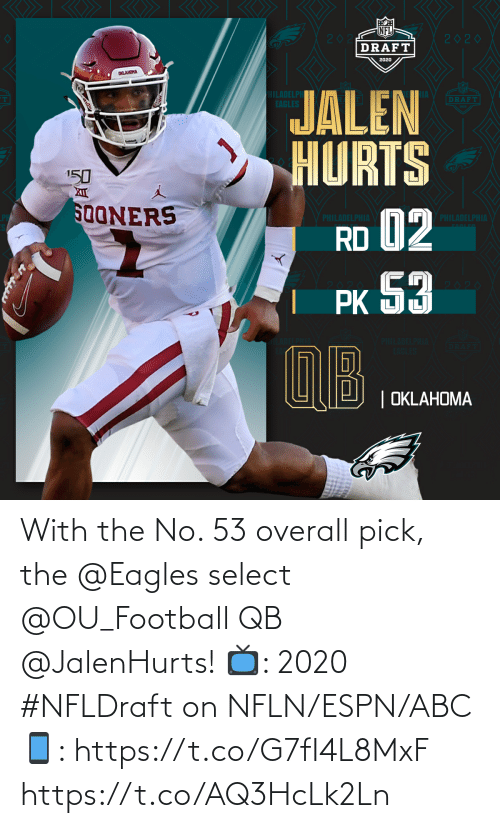 Pick: With the No. 53 overall pick, the @Eagles select @OU_Football QB @JalenHurts!   📺: 2020 #NFLDraft on NFLN/ESPN/ABC 📱: https://t.co/G7fI4L8MxF https://t.co/AQ3HcLk2Ln