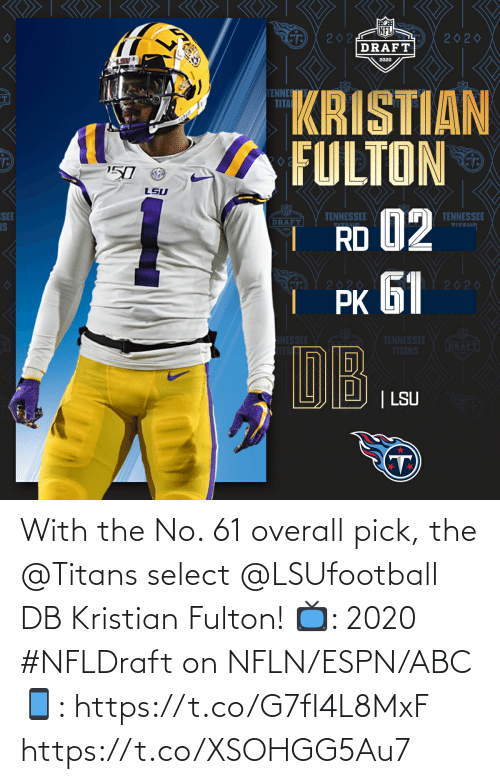 ESPN: With the No. 61 overall pick, the @Titans select @LSUfootball DB Kristian Fulton!  📺: 2020 #NFLDraft on NFLN/ESPN/ABC 📱: https://t.co/G7fI4L8MxF https://t.co/XSOHGG5Au7