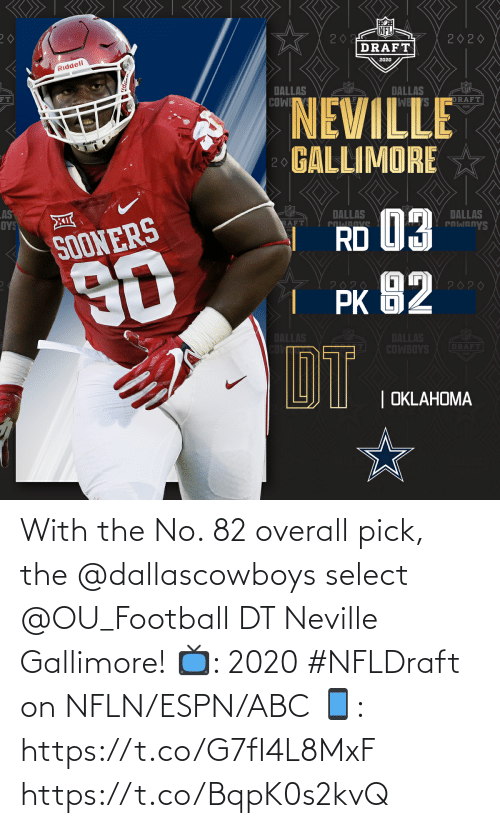 ABC: With the No. 82 overall pick, the @dallascowboys select @OU_Football DT Neville Gallimore!  📺: 2020 #NFLDraft on NFLN/ESPN/ABC 📱: https://t.co/G7fI4L8MxF https://t.co/BqpK0s2kvQ