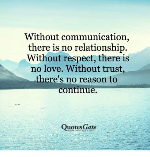 Without Communication There Is No Relationship Without Respect There Custom Love And Respect Quotes