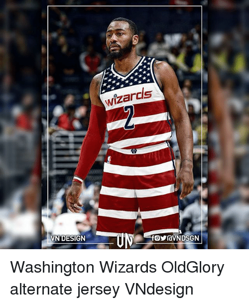 Memes, Washington Wizards, and Wizards: wizarcis  VN DESIGN  foyavNDSGN Washington Wizards OldGlory alternate jersey VNdesign