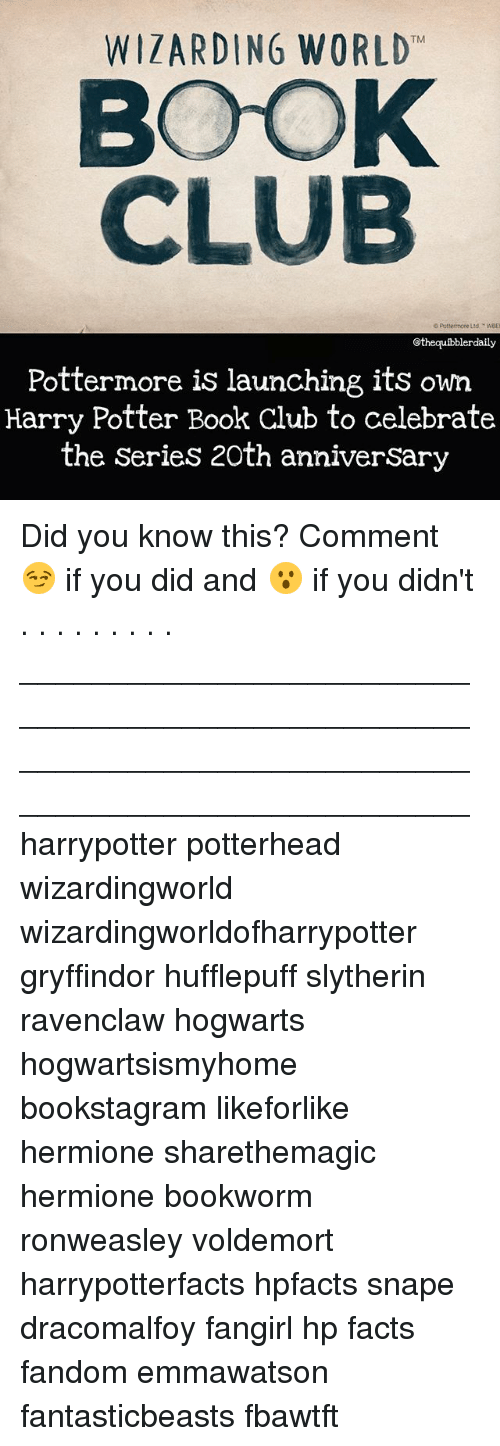 harry potter book: WIZARD ING WORLD  TM  BOOK  CLUB  Pottermore Ltd. WBEI  othequibblerdaily  Potter more is launching its own  Harry Potter Book Club to celebrate  the Series 20th anniversary Did you know this? Comment 😏 if you did and 😮 if you didn't . . . . . . . . . __________________________________________________ __________________________________________________ harrypotter potterhead wizardingworld wizardingworldofharrypotter gryffindor hufflepuff slytherin ravenclaw hogwarts hogwartsismyhome bookstagram likeforlike hermione sharethemagic hermione bookworm ronweasley voldemort harrypotterfacts hpfacts snape dracomalfoy fangirl hp facts fandom emmawatson fantasticbeasts fbawtft