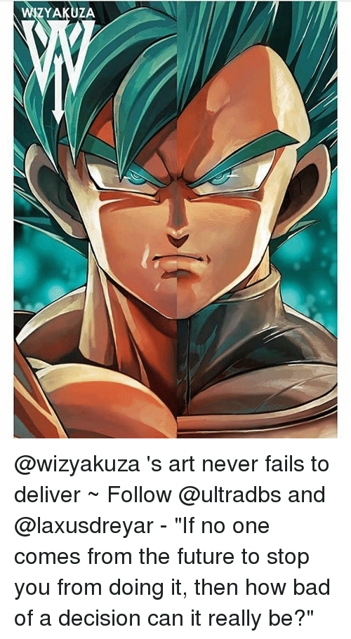 """Deliverance: WiZYAKUZA @wizyakuza 's art never fails to deliver ~ Follow @ultradbs and @laxusdreyar - """"If no one comes from the future to stop you from doing it, then how bad of a decision can it really be?"""""""