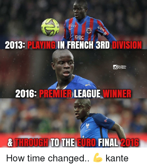 premier league winners: Wizzy  IDEC  2013  IN FRENCH 3RD  DIVISION  GLOBAL  FUTBAL  2016  PREMIER  LEAGUE  WINNER  & THROUGH TO THE EURO  FINAL  2016 How time changed.. 💪 kante