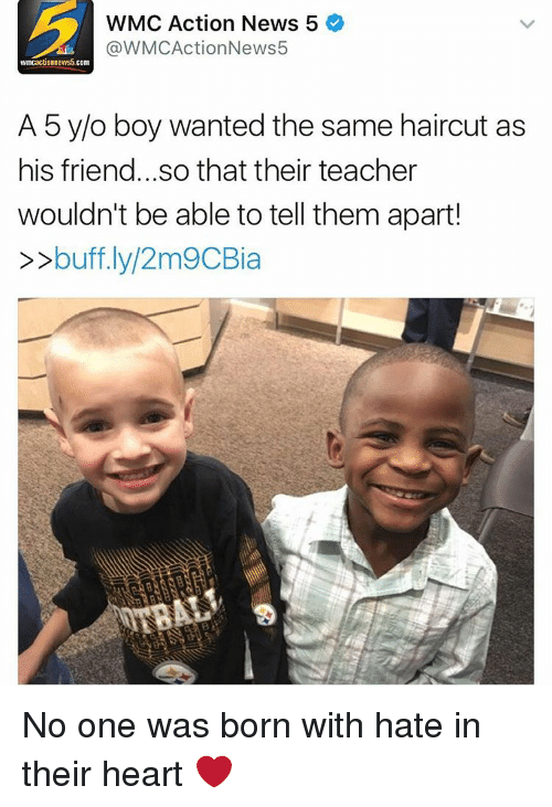 Haircut, Memes, and Haircuts: WMC Action News 5  @WMC Action News5  ONnews5 com  A 5 y/o boy wanted the same haircut as  his friend...so that their teacher  wouldn't be able to tell them apart!  buff.ly/2m9CBia No one was born with hate in their heart ❤️