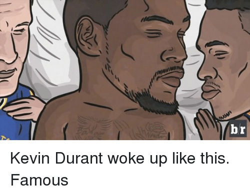 Kevin Durant and Sports: wNANs!  ainlllll)ay?  7 Kevin Durant woke up like this. Famous