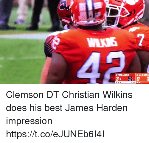 clemson: WNS 7  SYRACUSE 3 CLEMSO  4-0 Clemson DT Christian Wilkins does his best James Harden impression https://t.co/eJUNEb6I4I