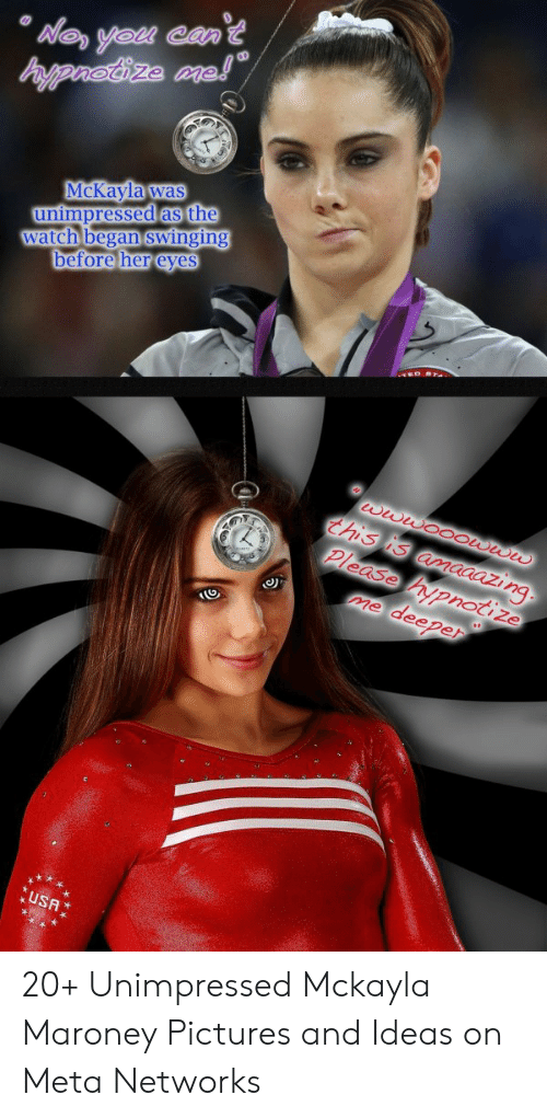 """Unimpressed Mckayla: 'Wo you can't  Pappnotize me!""""  McKayla was  unimpressed as the  watch began swinging  before her eyes  wwwO0Owuw  this is amaaazing  Please hypnotize  deeper  me  USA 20+ Unimpressed Mckayla Maroney Pictures and Ideas on Meta Networks"""