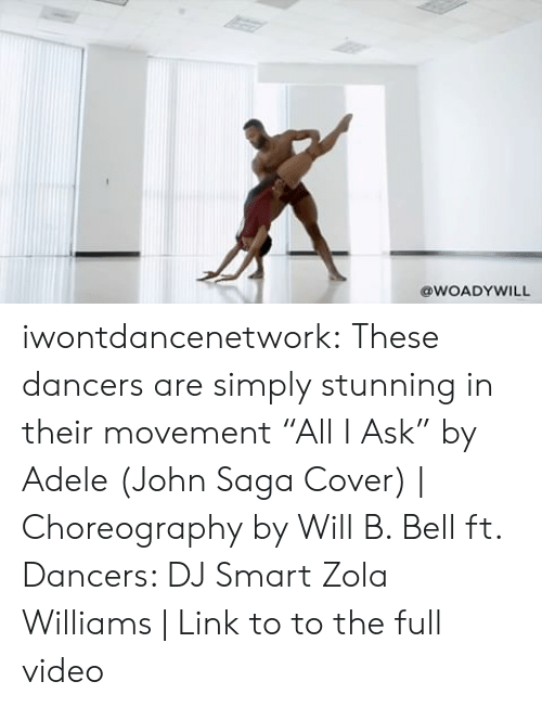 """Zola: @WOADYWILL iwontdancenetwork: These dancers are simply stunning in their movement  """"All I Ask"""" by Adele (John Saga Cover) 