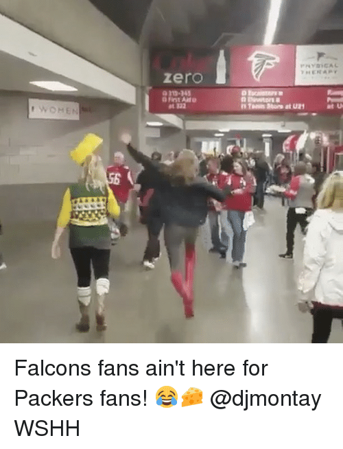 Packer Fans: WOHEN  Zero  at 122  at U Falcons fans ain't here for Packers fans! 😂🧀 @djmontay WSHH