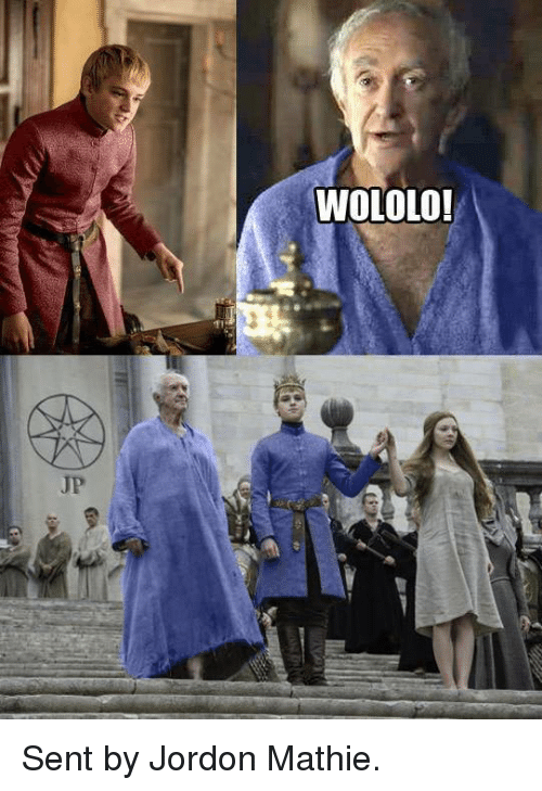 Game of Thrones: WOLOLO!  JP Sent by Jordon Mathie.