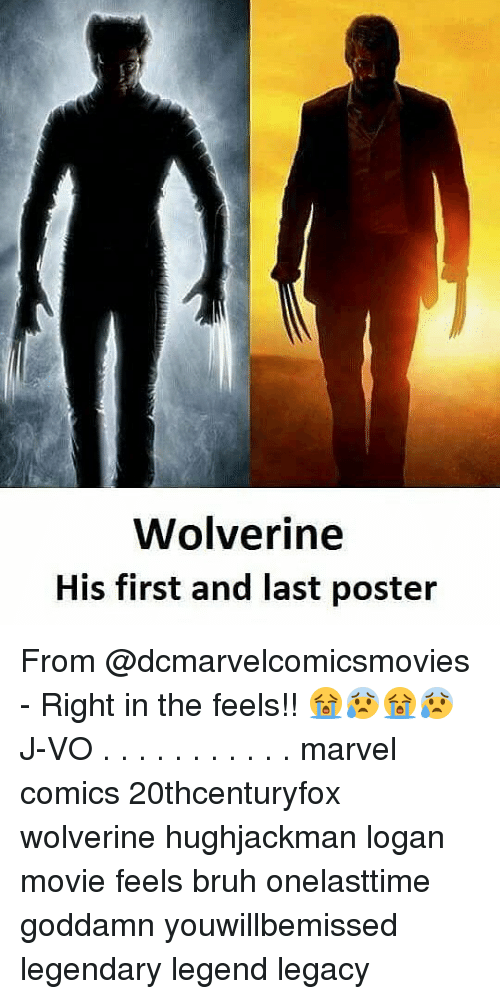 Bruh, Marvel Comics, and Memes: Wolverine  His first and last poster From @dcmarvelcomicsmovies - Right in the feels!! 😭😰😭😰 《J-VO》 . . . . . . . . . . . marvel comics 20thcenturyfox wolverine hughjackman logan movie feels bruh onelasttime goddamn youwillbemissed legendary legend legacy