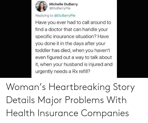 Health Insurance: Woman's Heartbreaking Story Details Major Problems With Health Insurance Companies