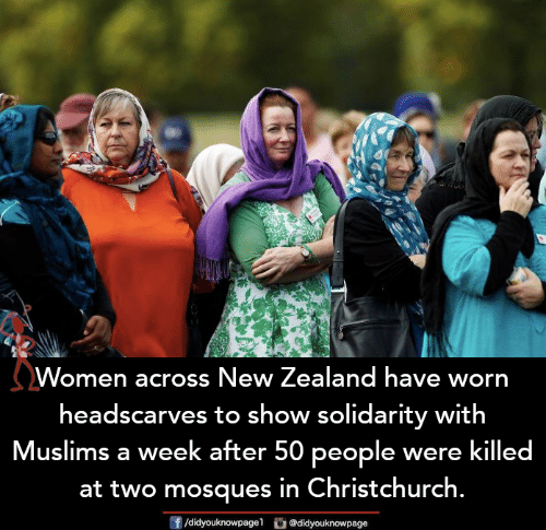 solidarity: Women across New Zealand have worn  headscarves to show solidarity with  Muslims a week after 50 people were killed  at two mosques in Christchurch.  f/didyouknowpagel @didyouknowpage