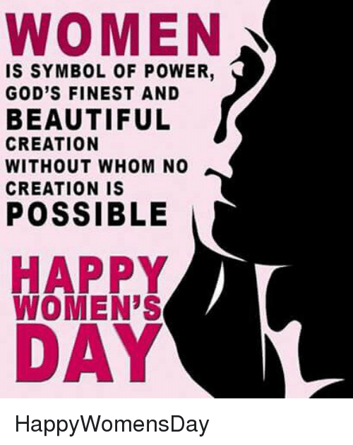 Women S Day Funny Meme : Women is symbol of power god s finest and beautiful
