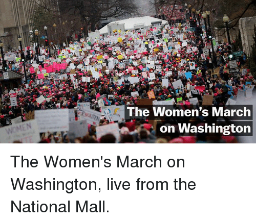 Womens March On Washington: WOMEN  The Women's March  on Washington The Women's March on Washington, live from the National Mall.